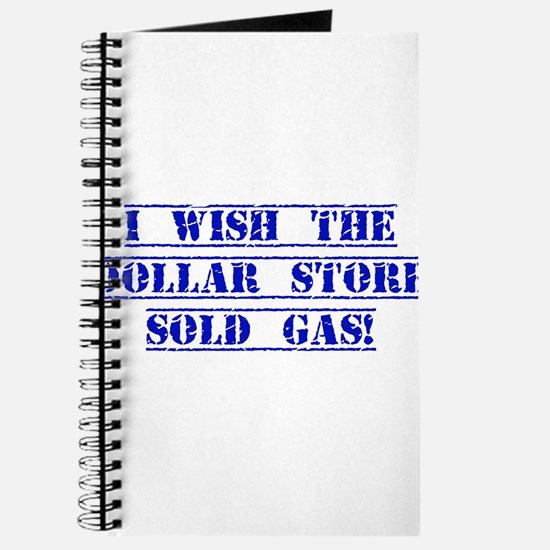 I Wish The Dollar Store Sold Gas Journal