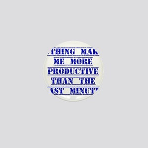 Nothing Makes Me More Productive Mini Button