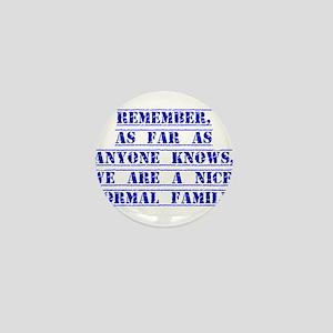 Remember As Far As Anyone Knows Mini Button