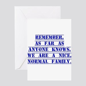 Remember As Far As Anyone Knows Greeting Cards