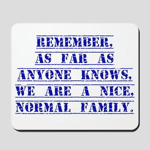 Remember As Far As Anyone Knows Mousepad