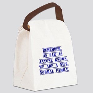 Remember As Far As Anyone Knows Canvas Lunch Bag