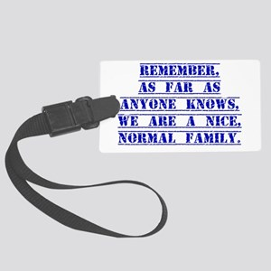 Remember As Far As Anyone Knows Luggage Tag