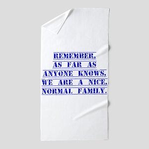 Remember As Far As Anyone Knows Beach Towel
