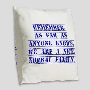 Remember As Far As Anyone Knows Burlap Throw Pillo