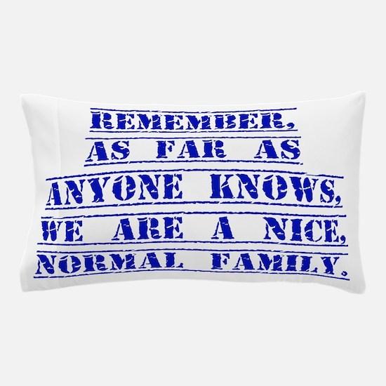 Remember As Far As Anyone Knows Pillow Case
