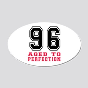 96 Aged To Perfection Birthd 20x12 Oval Wall Decal