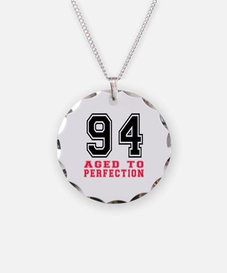 94 Aged To Perfection Birthd Necklace