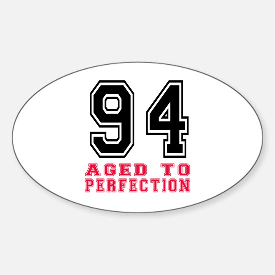 94 Aged To Perfection Birthday Desi Sticker (Oval)