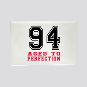 94 Aged To Perfection Birthday De Rectangle Magnet