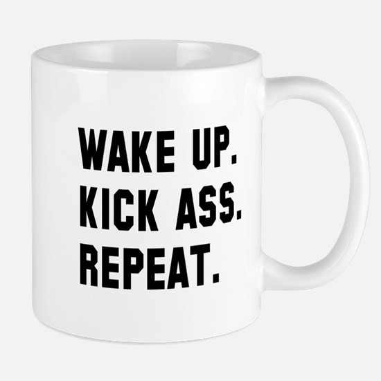 Wake up kick ass repeat Mug