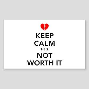 Keep Calm He's Not Worth It Sticker (Rectangle)