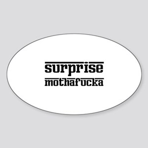 Surprise, Mothafucka! Sticker