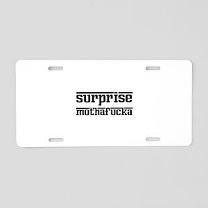 Surprise, Mothafucka! Aluminum License Plate