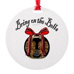 Bring On The Bells Round Ornament