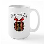 Bring On The Bells Large Mug