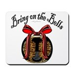 Bring On The Bells Mousepad