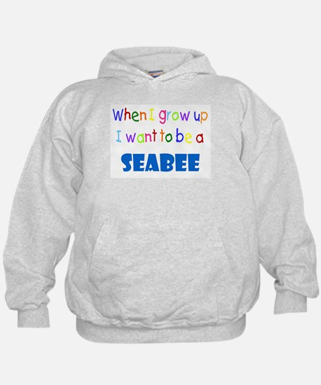 When I grow up-Seabee Hoodie