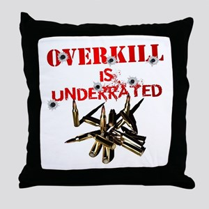 ATEAM OVERKILL IS UNDERRATED Throw Pillow