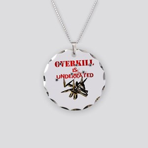 ATEAM OVERKILL IS UNDERRATED Necklace Circle Charm