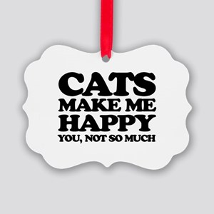 Cats Make Me Happy Ornament