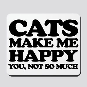 Cats Make Me Happy Mousepad