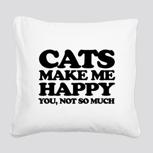 Cats Make Me Happy Square Canvas Pillow