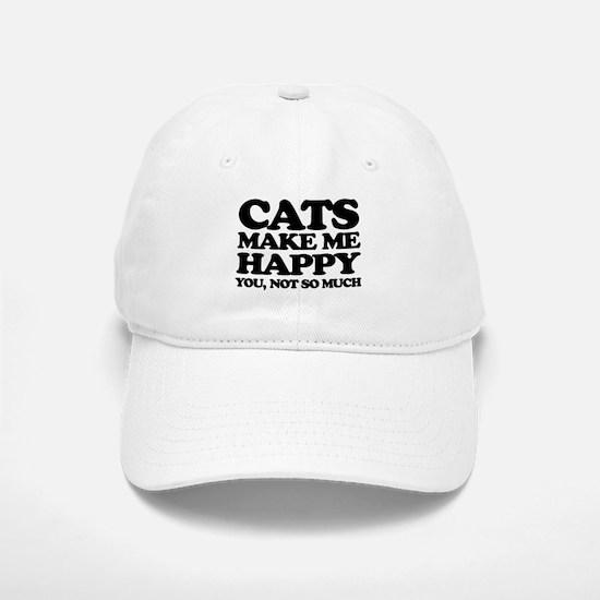 Cats Make Me Happy Baseball Baseball Baseball Cap