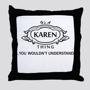 It's A Karen Thing You Wouldn't Understand! Throw