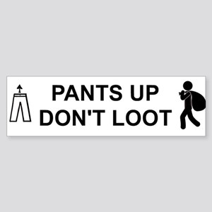 Pants Up Don't Loot Bumper Sticker