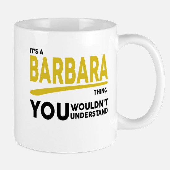 It's A Barbara Thing You Wouldn't Understand! Mugs