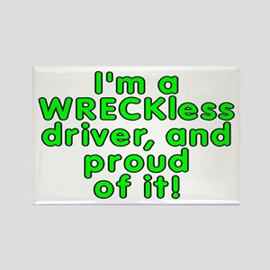 I'm a WRECKless driver - Rectangle Magnet