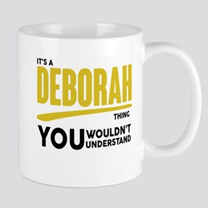 It's A Deborah Thing You Wouldn't Understand! Mugs