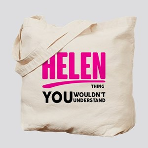 It's A Helen Thing You Wouldn't Understand! Tote B