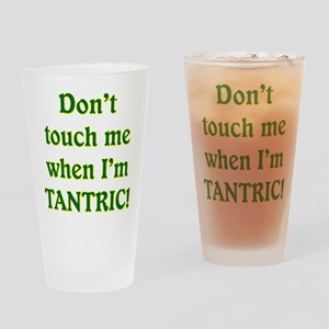 AM PIE WHEN I'M TANTRIC Drinking Glass