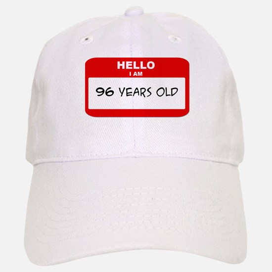 I am 96 Years Old years old ( Baseball Baseball Cap
