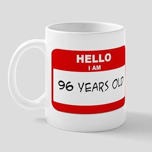 I am 96 Years Old years old ( Mug