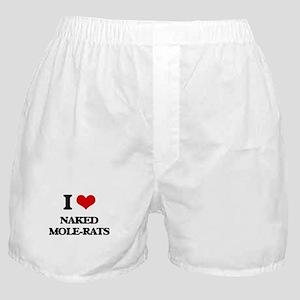 I love Naked Mole-Rats Boxer Shorts