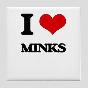 I love Minks Tile Coaster