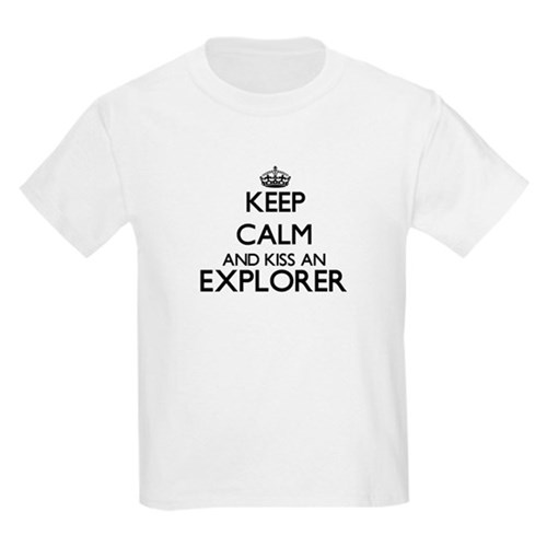 Keep calm and kiss an Explorer T-Shirt