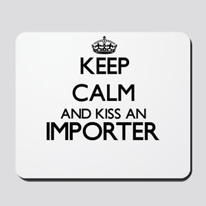Keep calm and kiss an Importer Mousepad