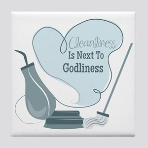 Cleanliness Is Next To Godliness Tile Coaster