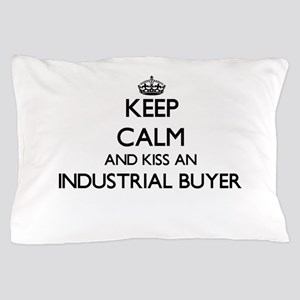 Keep calm and kiss an Industrial Buyer Pillow Case