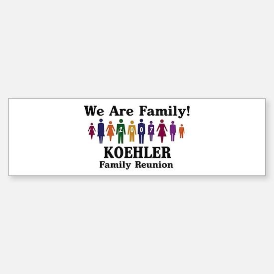 KOEHLER reunion (we are famil Bumper Bumper Bumper Sticker