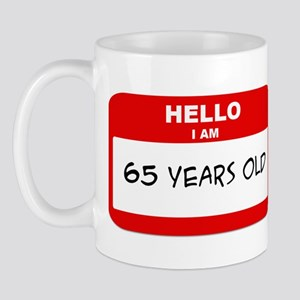 I am 65 Years Old years old ( Mug