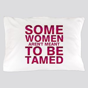 Tamed Pillow Case