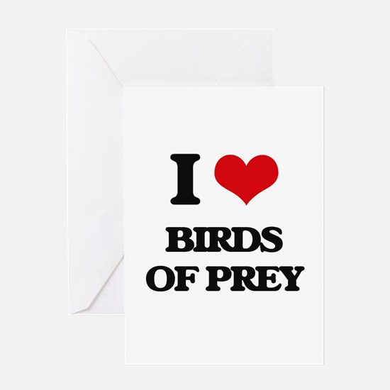 I love Birds Of Prey Greeting Cards