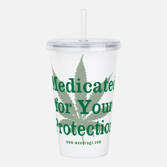 Medicated For Your Protection Acrylic Double-wall