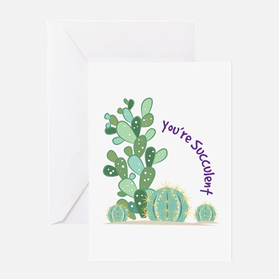 You're Succulent Greeting Cards
