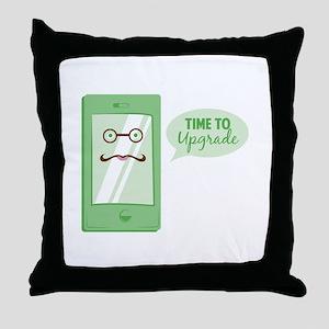 Time To Upgrade Throw Pillow